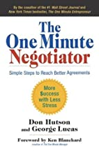 The One Minute Negotiator: Simple Steps to…