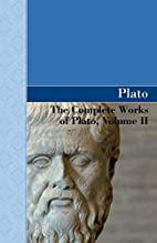 The Complete Works of Plato, Volume II by…