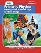 Primarily Physics: Investigations in Sound,…