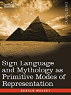 Sign Language and Mythology as Primitive…