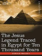 The Jesus Legend Traced in Egypt for Ten…