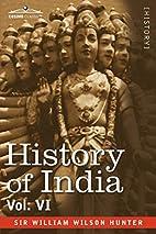 HISTORY OF INDIA, in nine volumes: Vol. VI -…