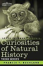 Curiosities of Natural History: Third series…