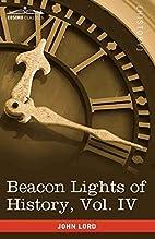 Beacon Lights of History Volume 04 by John…