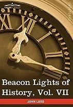 Beacon Lights of History Volume 07 by John…