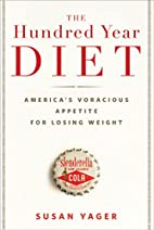 The Hundred Year Diet: America's…
