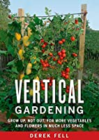 Vertical Gardening: Grow Up, Not Out, for…