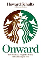 Onward: How Starbucks Fought for Its Life…