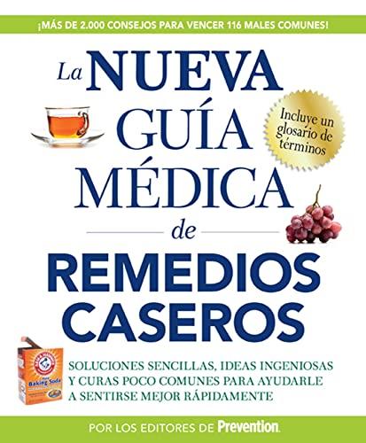 la-nueva-guia-medica-de-remedios-caseros-soluciones-sencillas-ideas-ingeniosas-y-curas-poco-comunes-para-ayudarle-a-sentirse-mejor-rapidamenta-spanish-edition