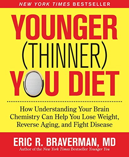 younger-thinner-you-diet-how-understanding-your-brain-chemistry-can-help-you-lose-weight-reverse-aging-and-fight-disease