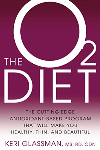 the-o2-diet-the-cutting-edge-antioxidant-based-program-that-will-make-you-healthy-thin-and-beautiful