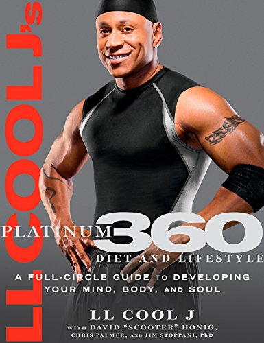 ll-cool-js-platinum-360-diet-and-lifestyle-a-full-circle-guide-to-developing-your-mind-body-and-soul