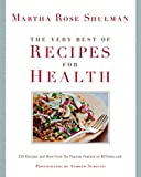 Shulman, Martha Rose: The Very Best Of Recipes for Health: 250 Recipes and More from the Popular Feature on NYTimes.com