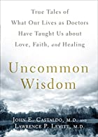 Uncommon Wisdom: True Tales of What Our…