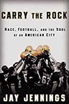 Carry the Rock: Race, Football, and the Soul…