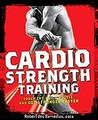 Cardio Strength Training: Torch Fat, Build…