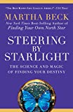 Beck, Martha: Steering by Starlight: The Science and Magic of Finding Your Destiny