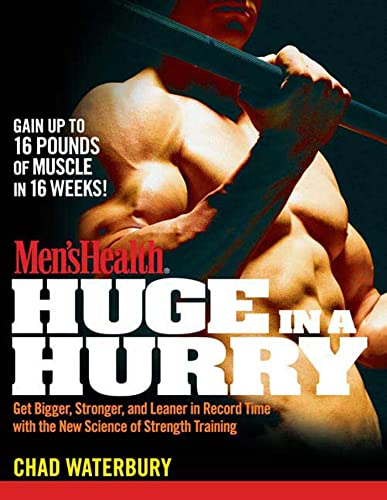 mens-health-huge-in-a-hurry-get-bigger-stronger-and-leaner-in-record-time-with-the-new-science-of-strength-training