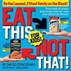 Eat This Not That! for Kids!: Be the…