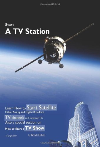 start-a-tv-stationlearn-how-to-start-satellite-cable-analog-and-digital-broadcast-tv-channels-and