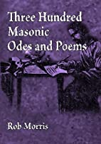 Three Hundred Masonic Odes and Poems by Rob…