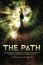 The Path: Using the Religions of the World…