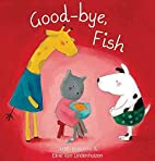 Good-Bye, Fish (The Animal Square) by Judith…