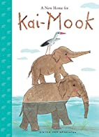 A New Home for Kai-Mook by Guido Van…