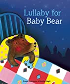 Lullaby for Baby Bear by France Quatromme