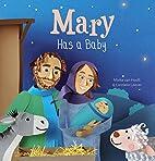 Mary Has a Baby by Mieke van Hooft