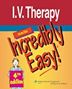 I.V. Therapy Made Incredibly Easy! by…