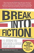 Break Into Fiction: 11 Steps to Building a…