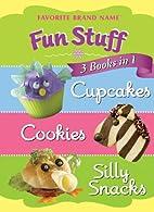 Fun Stuff: 3 Books in 1: Cupcakes, Cookies,…