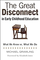 The Great Disconnect in Early Childhood…