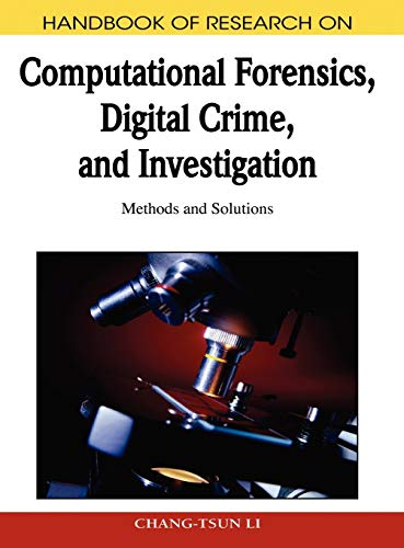 handbook-of-research-on-computational-forensics-digital-crime-and-investigation-methods-and-solutions