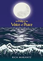 Way Of The Voice Of Peace by Rich Marantz