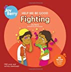 A Children's Book About Fighting by Joy Wilt…