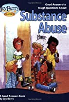 About Substance Abuse (Good Answers to Tough…