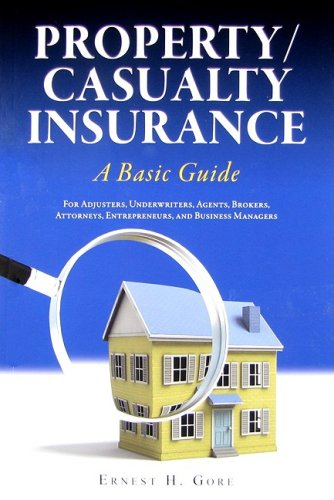 property-casualty-insurance-a-basic-guide-for-adjusters-underwriters-agents-brokers-attorneys-entrepreneurs-and-business-managers