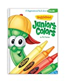 Vischer, Phil: Junior's Colors (VeggieTales (Big Idea))