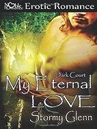 My Eternal Love by Stormy Glenn