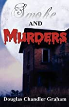 Smoke and Murders by Douglas Chandler Graham