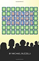Below Average Genius by Michael Buzzelli