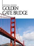 Golden Gate Bridge (Structural Wonders) by…