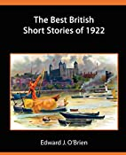The Best British Short Stories of 1922 by…