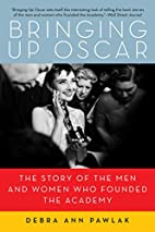 Bringing Up Oscar: The Story of the Men and…