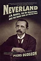 Neverland: J. M. Barrie, the Du Mauriers,…