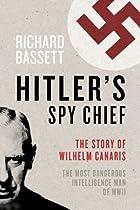 Hitler's Spy Chief: The Wilhelm Canaris…