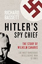 Hitler's Spy Chief: The Wilhelm Canaris…