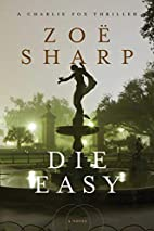 Die Easy: A Charlie Fox Thriller by Zoë…